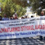 Maden İşçileri: Tazminatlarımızı İstiyoruz, Alacağız